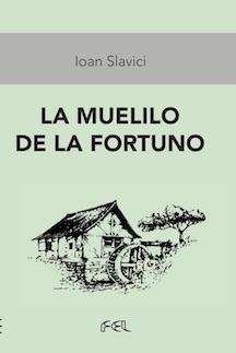 Slavici: Muelilo de la fortuno (FEL)